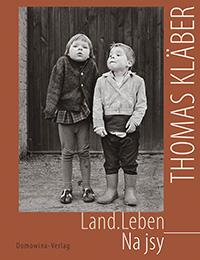 Thomas Kläber Land.Leben - Na jsy